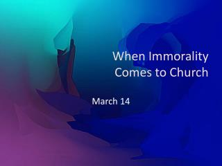 When Immorality Comes to Church