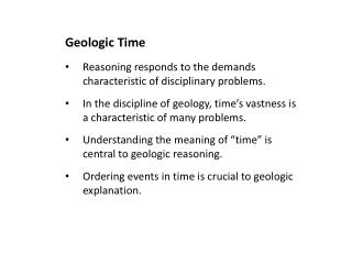 Geologic Time Reasoning responds to the demands characteristic of disciplinary problems .
