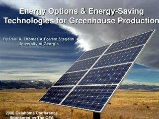 Energy Options & Energy-Saving  Technologies for Greenhouse Production