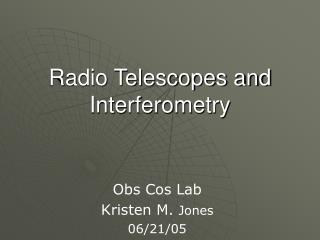 Radio Telescopes and Interferometry