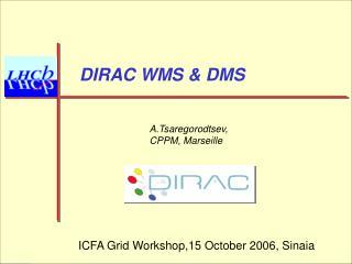 DIRAC WMS & DMS