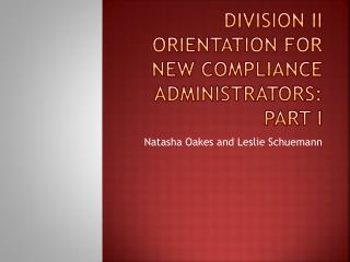 Division II Orientation for New Compliance Administrators: Part I