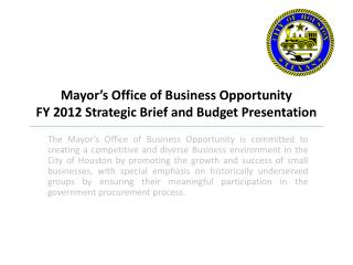Mayor's Office of Business Opportunity FY 2012 Strategic Brief and Budget Presentation