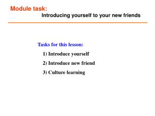Module task:                        Introducing yourself to your new friends