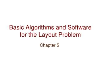 Basic Algorithms and Software for the Layout Problem
