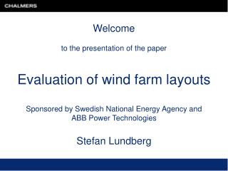 Welcome to the presentation of the paper  Evaluation of wind farm layouts