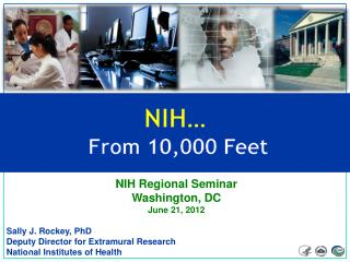 NIH…  From 10,000 Feet