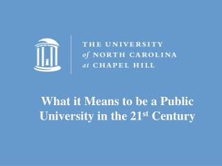 What it Means to be a Public University in the 21 st  Century