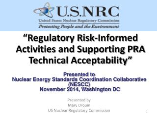 """Regulatory Risk-Informed Activities and Supporting PRA Technical Acceptability"""