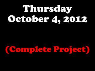 Thursday October 4, 2012