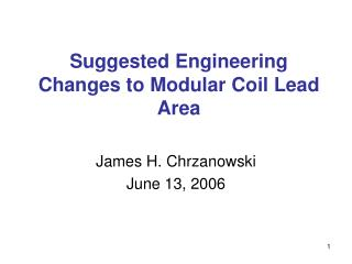 Suggested Engineering Changes to Modular Coil Lead Area
