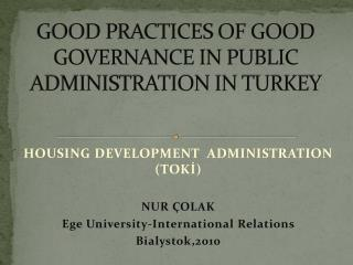 GOOD PRACTICES OF GOOD GOVERNANCE IN PUBLIC ADMINISTRATION IN TURKEY