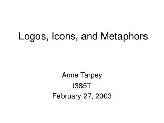 Logos, Icons, and Metaphors