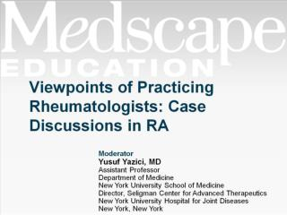 Viewpoints of Practicing Rheumatologists: Case Discussions in RA