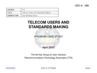 TELECOM USERS AND STANDARDS MAKING A KOREAN CASE STUDY April 2003