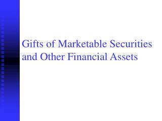 Gifts of Marketable Securities and Other Financial Assets