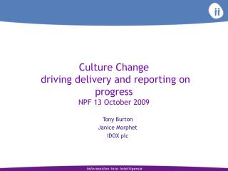 Culture Change  driving delivery and reporting on progress NPF 13 October 2009