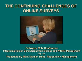 THE CONTINUING CHALLENGES OF ONLINE SURVEYS
