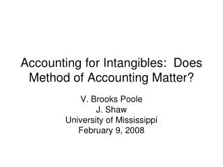 Accounting for Intangibles:  Does Method of Accounting Matter?