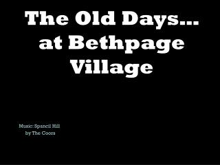 The Old Days… at Bethpage Village