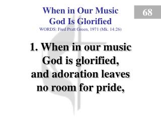 When in Our Music God Is Glorified (Verse 1)