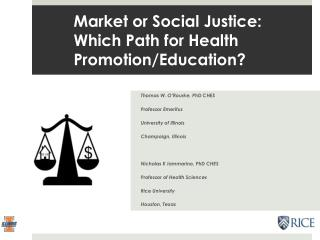 Market or Social Justice: Which Path for Health Promotion/Education?