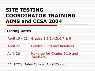 SITE TESTING COORDINATOR TRAINING AIMS and CCSA 2004