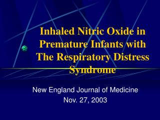 Inhaled Nitric Oxide in Premature Infants with The Respiratory Distress Syndrome