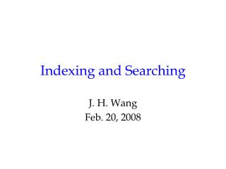 Indexing and Searching
