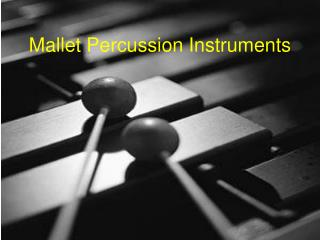 Mallet Percussion Instruments