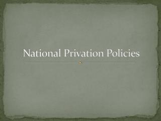 National Privation Policies