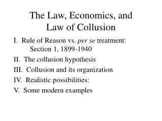The Law, Economics, and  Law of Collusion