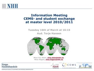 Information Meeting  CEMS- and student exchange  at master level 2010/2011
