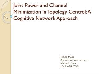 Joint Power and Channel Minimization in Topology Control: A Cognitive Network Approach