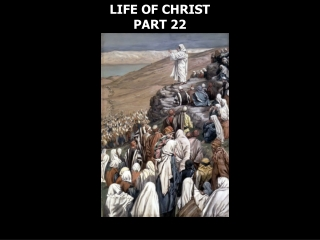LIFE OF CHRIST PART 22