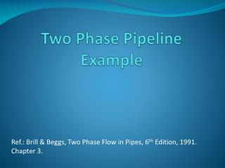 Two Phase Pipeline Example