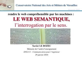 Rendre le web compr hensible par les machines :  LE WEB SEMANTIQUE, l interrogation par le sens.