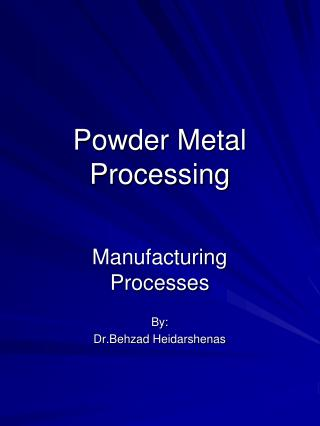 Powder Metal Processing