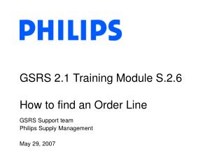 GSRS 2.1 Training Module S.2.6  How to find an Order Line