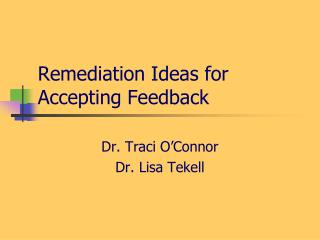 Remediation Ideas for Accepting Feedback