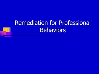 Remediation for Professional Behaviors