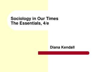Sociology in Our Times The Essentials, 4/e