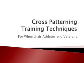 Cross Patterning Training Techniques