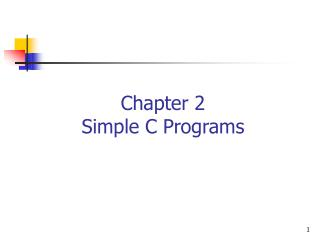 Chapter 2 Simple C Programs