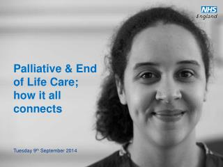 Palliative & End of Life Care; how it all connects