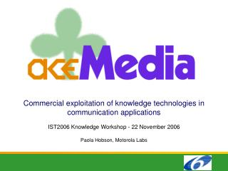 Commercial exploitation of knowledge technologies in communication applications