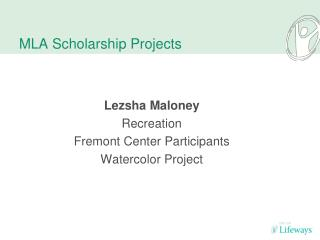 MLA Scholarship Projects