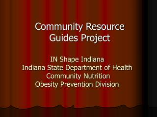 IN Shape Indiana Indiana State Department of Health  Community Nutrition Obesity Prevention Division