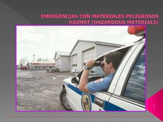 EMERGENCIAS CON MATERIALES PELIGROSOS HAZMAT (HAZARDOUS MATERIALS)