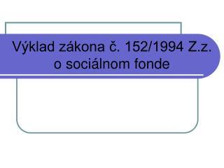 Výklad zákona č. 152/1994 Z.z. o sociálnom fonde